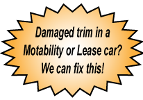 we can fix damaged trim in a motability or lease car